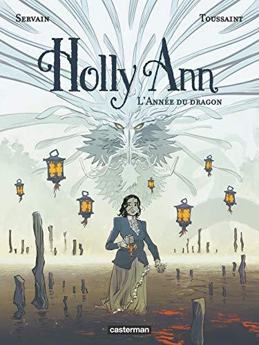 Holly Ann, Tome 4 : L'année du dragon