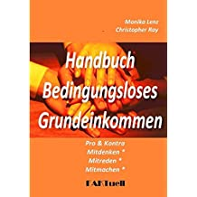 BGE-Handbuch: Bedingungsloses Grundeinkommen * Pro und Kontra