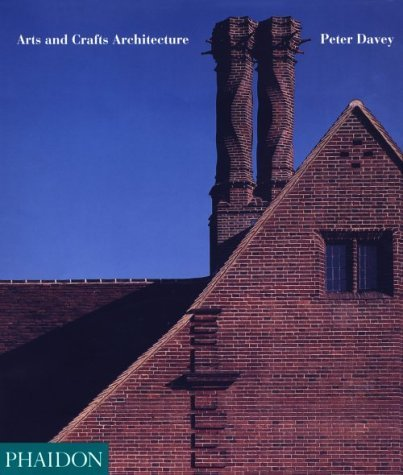 Arts and Crafts Architecture by Peter Davey (1995-06-01)