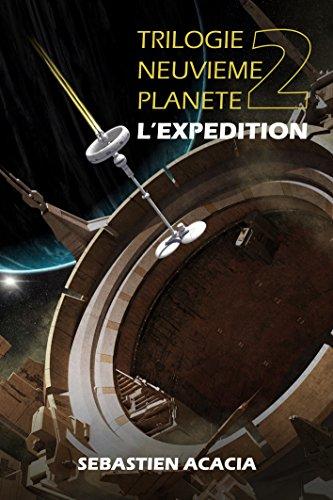 Trilogie de la neuvième planète T2 : L'expédition - Acacia Sébastien
