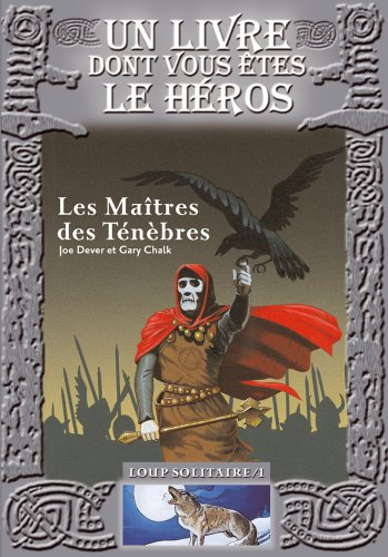 Loup Solitaire, Tome 1 : Les Maîtres des Ténèbres