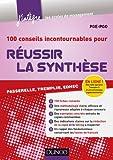 100 conseils incontournables pour réussir la synthèse : Passerelle, Tremplin, Edhec (J'intègre)