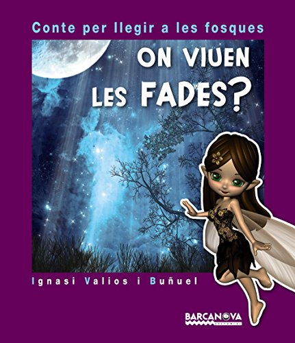 On viuen les fades? (Llibres Infantils I Juvenils - Contes Per Llegir A Les Fosques) por Ignasi Valios i Buñuel