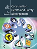 Construction Health and Safety Management (Chartered Institute of Building S.)