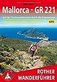 Mallorca - GR 221: Auf der Trockensteinroute durch die Tramuntana. Alle Etappen und Varianten. Mit GPS-Daten (Rother Wanderführer) - Rolf Goetz