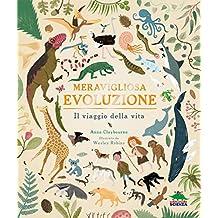 Meravigliosa evoluzione. Il viaggio della vita