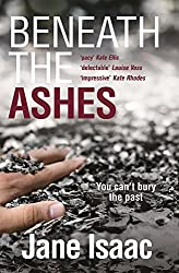 Beneath the Ashes: Shocking. Page-Turning. Crime Thriller with DI Will Jackman by Jane Isaac (2016-11-01)