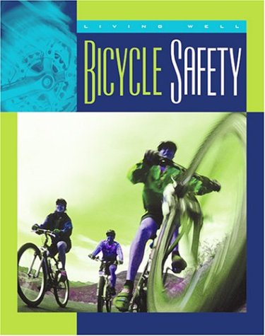 Bicycle Safety (Living Well, Safety) por Lucia Raatma