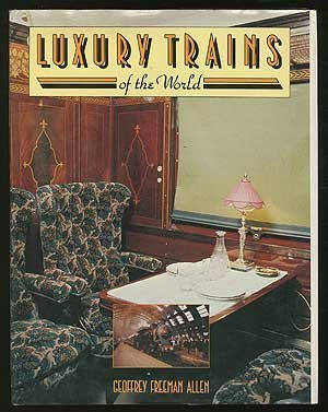 luxury-trains-of-the-world-by-g-freeman-allen-1979-01-01