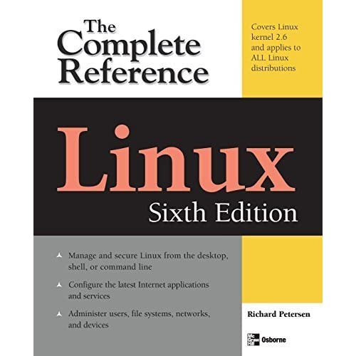 Linux: The Complete Reference, Sixth Edition by Richard Petersen (2007-12-10)
