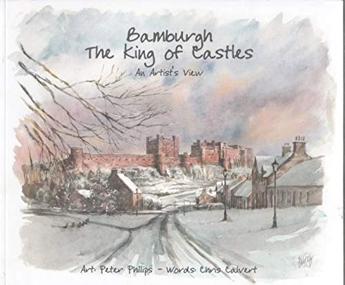 Bamburgh the King of Castles: An Artist's View -