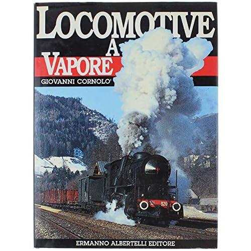 Locomotive A Vapore Fs. Ediz. Illustrata