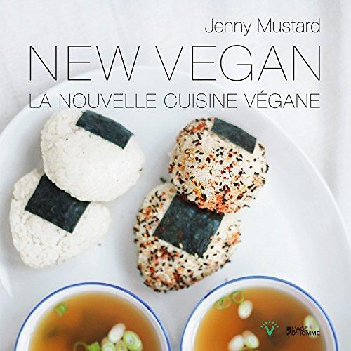New Vegan - La nouvelle cuisine végane par Jenny Mustard