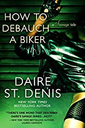 How to Debauch a Biker: A Savage Tale (Savage Tales Book 4) (English Edition)