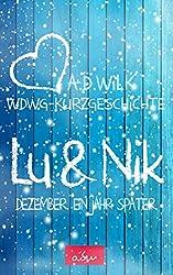 Nik & Lu. Dezember. Ein Jahr später.: WDWG-Kurzgeschichte. (Wenn du wieder gehst - Kurzgeschichten 1)
