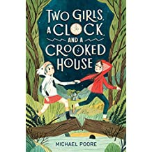 Two Girls, a Clock, and a Crooked House [Idioma Inglés]