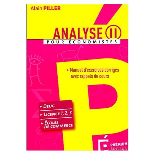Analyse pour économistes : Tome 2, Manuel d'exercices corrigés avec rappels de cours