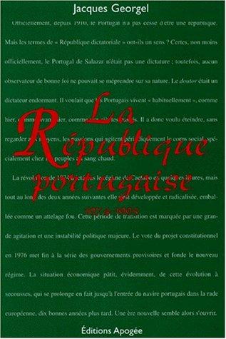 La République portugaise, 1974-1995 par Jacques Georgel