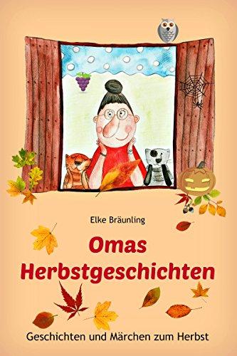 Omas Herbstgeschichten Geschichten Und Märchen Zum Herbst