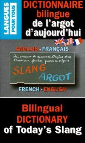 Dictionnaire de l'argot d'aujourd hui