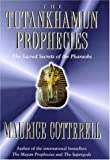 The Tutankhamun Prophecies: The Sacred Secret of the Mayas, Egyptians and Freemasons