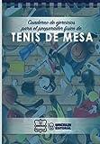 Cuaderno de Ejercicios para el Preparador Físico de Tenis de Mesa