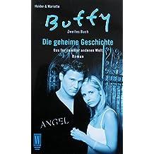 Das Tor zu einer anderen Welt (Buffy & Angel: Die geheime Geschichte, Band 2)