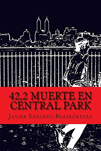 42,2 Muerte en Central Park por Javier Sánchez-Beaskoetxea