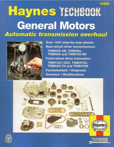 general-motors-automatic-transmission-overhaul-models-covered-thm200-4r-thm350-thm400-and-thm700-r4-