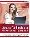 Access für Einsteiger - für Access 2010, 2013 und 2016: Datenbanken für Einsteiger. Leicht verständlich - komplett in Farbe!