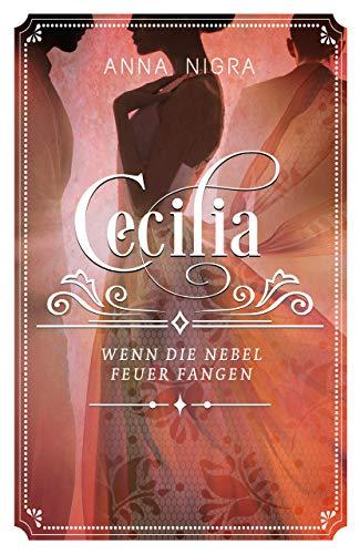 Wenn die Nebel Feuer fangen: (Cecilia, Band 3) von [Nigra, Anna]