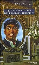 Quelle est la place des images en Histoire ?