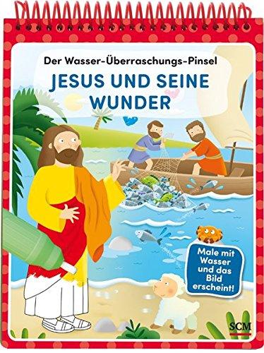 Der Wasser-Überraschungs-Pinsel - Jesus und seine Wunder: Male mit Wasser und das Bild erscheint!