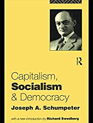 Capitalism, Socialism and Democracy by Joseph Schumpeter (1994-04-02)