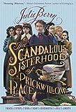 Buchinformationen und Rezensionen zu The Scandalous Sisterhood of Prickwillow Place von Julie Berry