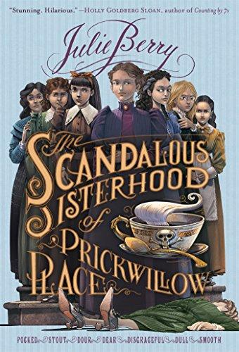 Buchseite und Rezensionen zu 'The Scandalous Sisterhood of Prickwillow Place' von Julie Berry