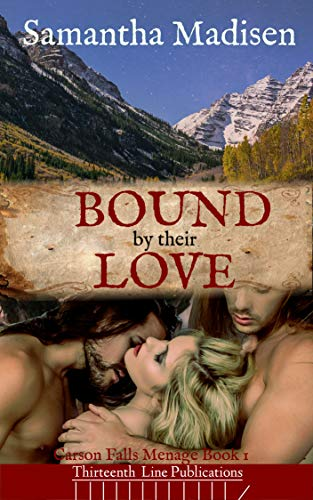 Bound by their Love (Carson Falls Menage Book 1) (English Edition)