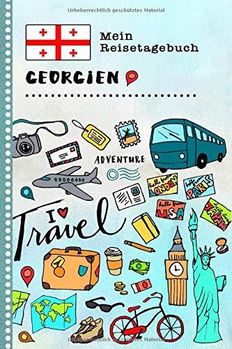 Georgien Mein Reisetagebuch: Kinder Reise Aktivitätsbuch zum Ausfüllen, Eintragen, Malen, Einkleben A5 - Ferien unterwegs Tagebuch zum Selberschreiben -  Urlaubstagebuch Journal für Mädchen, Jungen (Souvenirs Aus Georgien)