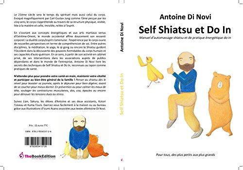 Self Shiatsu et Do in: Manuel d'automassage shiatsu et de pratique énergétique do in
