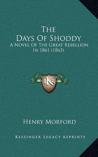 The Days of Shoddy: A Novel of the Great Rebellion in 1861 (1863)