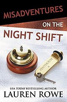 Misadventures on the Night Shift (Misadventures Book 6) by [Rowe, Lauren]