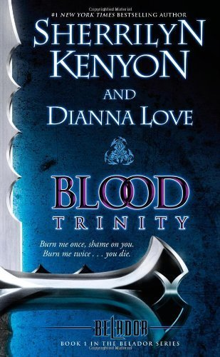 Blood Trinity: Book 1 in the Belador Series by Kenyon, Sherrilyn, Love, Dianna (2010) Mass Market Paperback