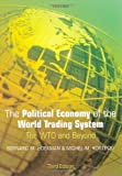 The Political Economy of the World Trading System: From GATT to WTO