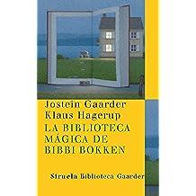 La biblioteca mágica de Bibbi Bokken (Las Tres Edades / Biblioteca Gaarder)
