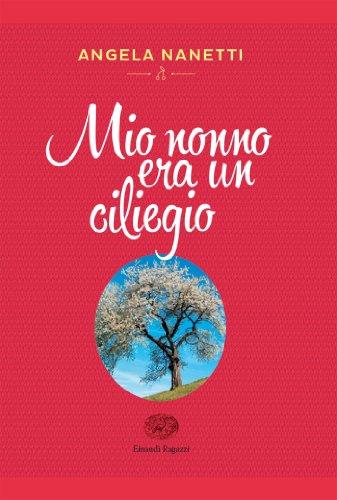 mio nonno era un ciliegio  Mio nonno era un ciliegio eBook: Angela Nanetti: : Kindle Store