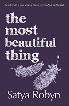 The Most Beautiful Thing by [Robyn, Satya]