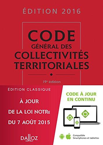 Code général des collectivités territoriales 2016-19e éd.