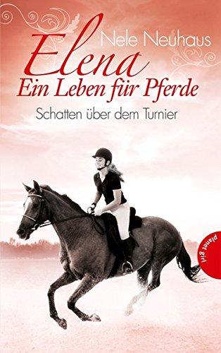 elena-ein-leben-fr-pferde-band-3-schatten-ber-dem-turnier