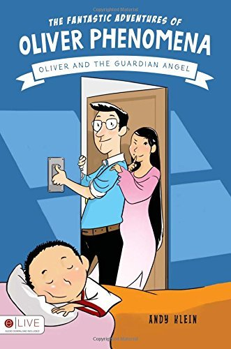 Portada del libro The Fantastic Adventures of Oliver Phenomena: Oliver and The Guardian Angel by Andy Klein (2016-02-09)