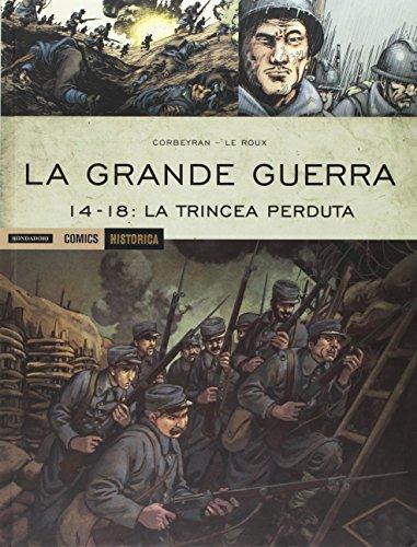 La Grande Guerra. 14-18: La trincea perduta: 47